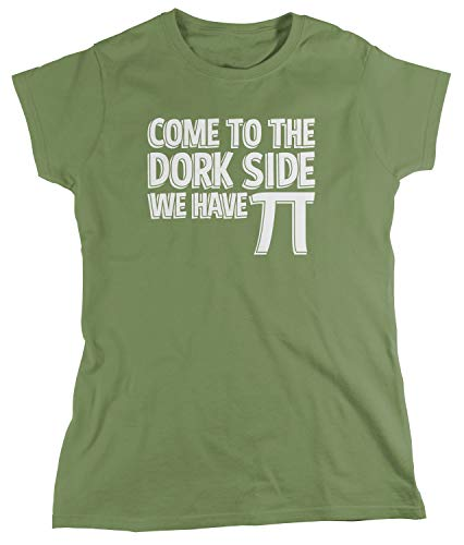 Amdesco Women's Come to The Dork Side We Have Pi T-Shirt, Moss Green Small