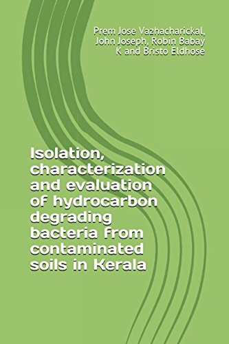 Isolation, characterization and evaluation of hydrocarbon degrading bacteria from contaminated soils in Kerala