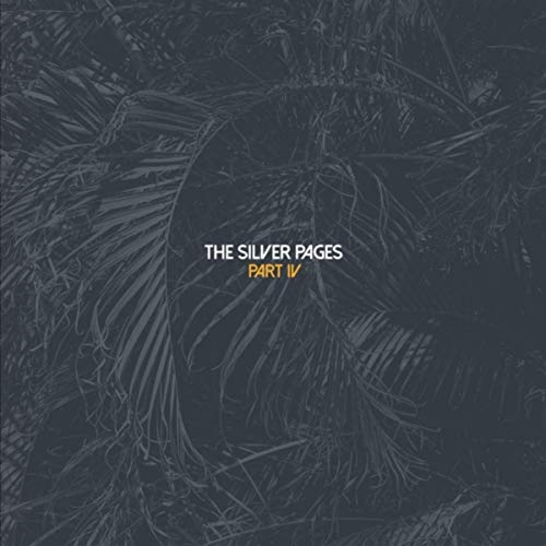 The Silver Pages - Pt. IV (2018)