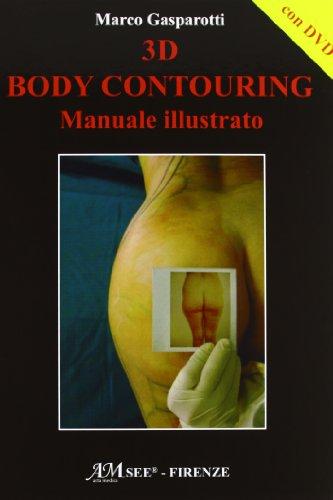 3D body contouring. Manuale illustrato. DVD Marco Gasparotti