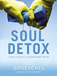 Soul Detox: Clean Living In A Contaminated World by Craig Groeschel ebook deal