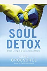 Soul Detox: Clean Living in a Contaminated World Kindle Edition