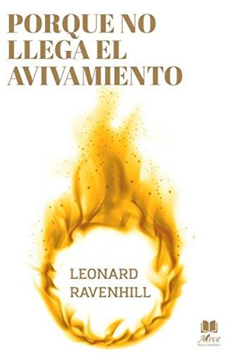 PORQUE NO LLEGA EL AVIVAMIENTO: El llamado profetico de Dios (Spanish Edition) [RAVENHILL, LEONARD] (Tapa Blanda)