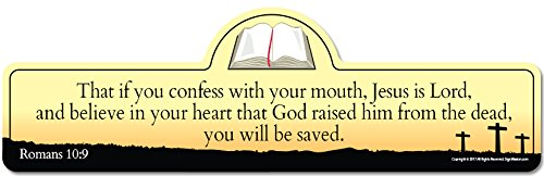 Romans 10:9 Bible Verse Sign | That if You Confess with Your Mouth, Jesus is Lord, and Believe in Your Heart That God Raised him from The Dead, You Will be Saved.