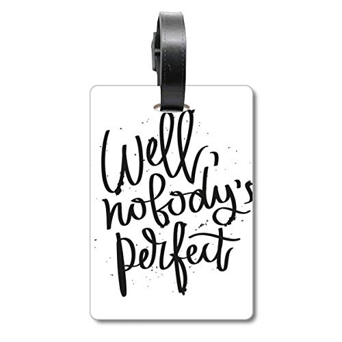 Well Nobody's Perfect Quote Cruise Suitcase Bag Tag Tourister Identification Label