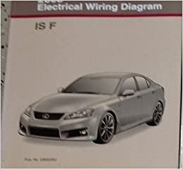 2012 lexus is f isf electrical wiring diagram workshop shop manual factory  new: lexus: amazon com: books