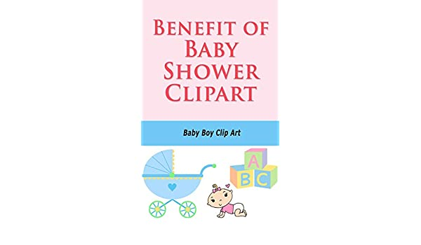 Amazoncom Benefit Of Baby Shower Clipart Baby Boy Clip Art Ebook
