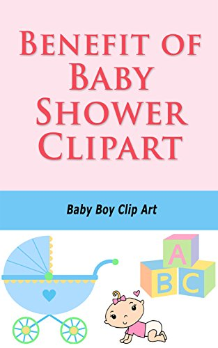 Benefit of Baby Shower Clipart: Baby Boy Clip Art