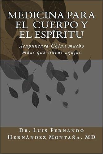 Book Medicina para el Cuerpo y el Espíritu: Acupuntura China: Mucho más que clavar agujas