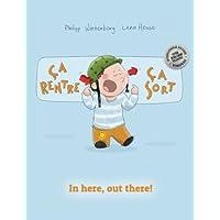 Ça rentre, ça sort ! In here, out there!: Un livre d'images pour les enfants (Edition bilingue français-anglais)