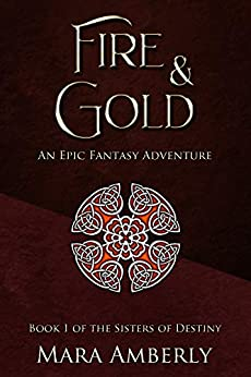 Fire and Gold: An Epic Fantasy Adventure by Mara Amberly ebook deal
