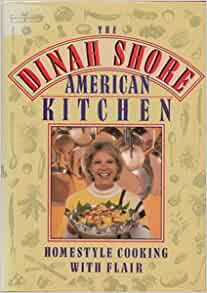 Dinah Shore American Kitchen The Dinah Shore