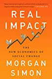 img - for Real Impact: The New Economics of Social Change book / textbook / text book