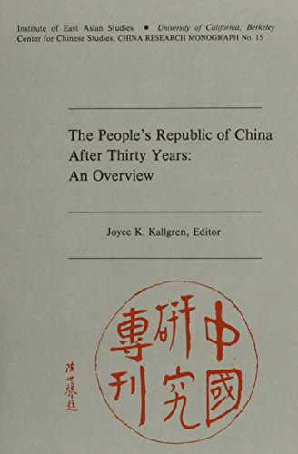 The People's Republic of China After Thirty Years: An Overview (China Research Monograph, No. 15)
