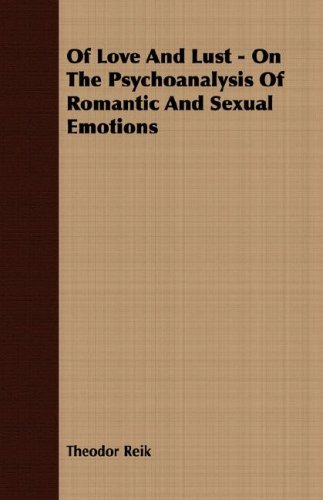 Of Love And Lust - On The Psychoanalysis Of Romantic And Sexual Emotions pdf epub