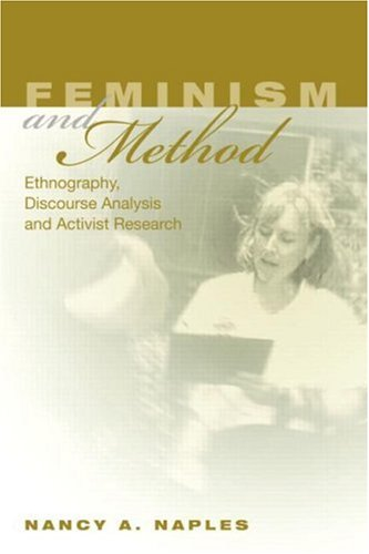Feminism and Method: Ethnography, Discourse Analysis, and Activist Research