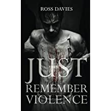 Just Remember Violence: Prequel to the Dead Man Switch (Valentyne Chronicles Book 2)