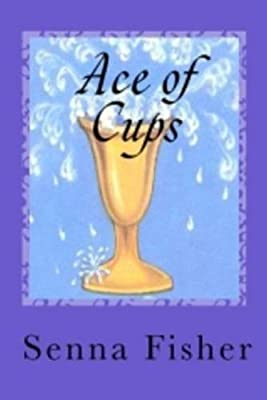 Ace of Cups: Senna Fisher: Amazon com