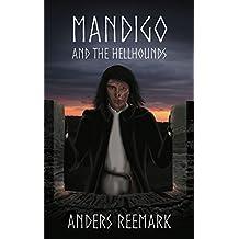 Mandigo and the Hellhounds (Mandigo trilogy Book 1) (English Edition)