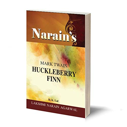 Narain's Huckleberry Finn *(English): Mark Twain [Paperback] Dr. D.K. Lal-Detailed Chapterwise Summary, Character-Sketches, Critical Appreciation, Questions and Answers