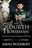 The Fourth Horseman (The Gareth & Gwen Medieval Mysteries Book 3)