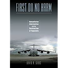 First Do No Harm: Humanitarian Intervention and the Destruction of Yugoslavia