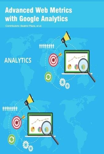 Advanced Web Metrics with Google Analytics: Amazon.es: Beatriz Plaza: Libros en idiomas extranjeros
