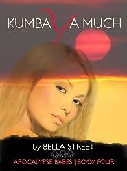 Kumbaya Much (Apocalypse Babes Book 4)