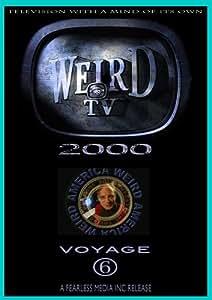 Weird TV 2000 - Voyage 6