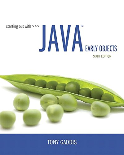 Starting Out with Java: Early Objects (6th Edition) by Pearson