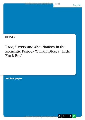 Read Online Race, Slavery and Abolitionism in the Romantic Period - William Blake's 'Little Black Boy' pdf epub