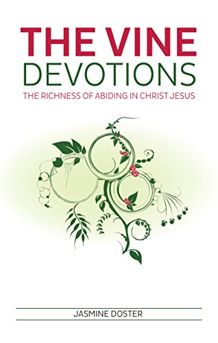 The VINE Devotions: The Richness of Abiding in Christ Jesus