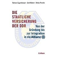 Die staatliche Versicherung der DDR: Von der Gründung bis zur Integration in die Allianz