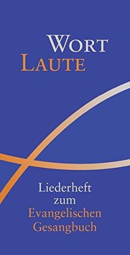 Wortlaute: Liederheft zum Evangelischen Gesangbuch - Erarbeitet für die Landeskirchen Rheinland, Westfalen und Lippe (Evangelisches Gesangbuch)