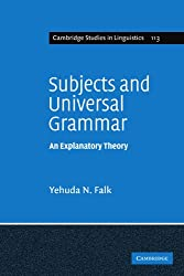 Subjects and Universal Grammar: An Explanatory Theory (Cambridge Studies in Linguistics)