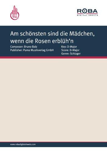 Am schönsten sind die Mädchen, wenn die Rosen erblüh'n (German Edition)
