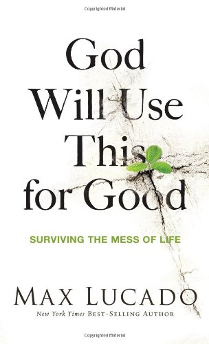 Download God Will Use This for Good: Surviving the Mess of Life PDF