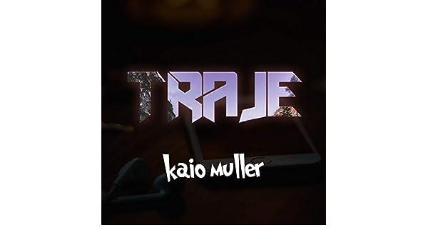 Traje [Explicit] by Kaio Muller on Amazon Music - Amazon.com