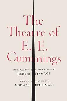 The Theatre of E. E. Cummings by [Cummings, E. E.]