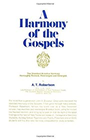 A Harmony of the Gospels by A. T. Robertson…