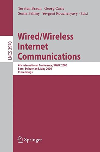 Wired/Wireless Internet Communications: 4th International Conference, WWIC 2006, Bern, Switzerland, May 10-12, 2006, Proceedings (Lecture Notes in Computer Science) by Brand: Springer