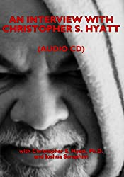 An Interview with Christopher S. Hyatt: Black Book v. 1-5
