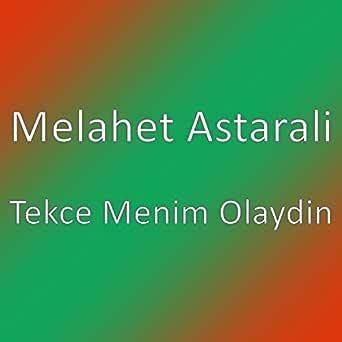 Tekce Menim Olaydin By Melahet Astarali On Amazon Music Amazon Com