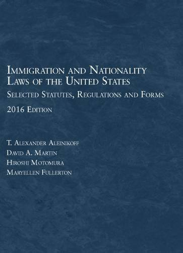 Immigration and Nationality Laws of the United States: Selected Statutes, Regs and Forms