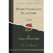 Henry Nicholson Ellacombe: A Memoir (Classic Reprint)