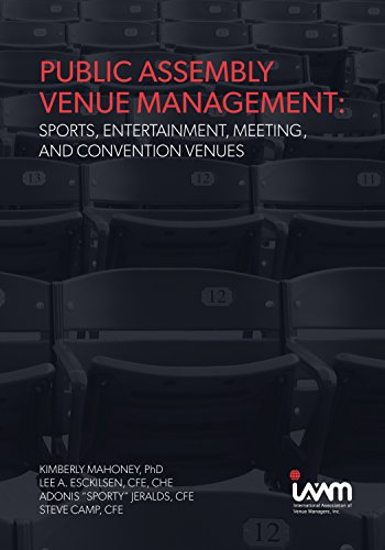 Public Assembly Venue Management: Sports, Entertainment, Meeting, and Convention Venues