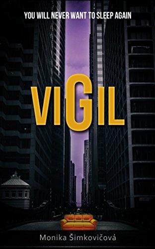 Book: VIGIL - You Will Never Want To Sleep Again by Monika Šimkovičová