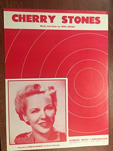- CHERRY STONES (John Jerome 1949 SHEET MUSIC) excellent condition recorded by EVELYN KNIGHT (pictured)