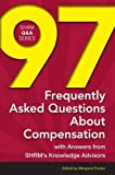 img - for 97 Frequently Asked Questions About Compensation: With Answers from SHRM's Knowledge Advisors (SHRM Q&A Series) (2014-10-01) book / textbook / text book