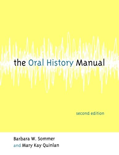 Oral History Manual 2ED (American Association for State and Local History)